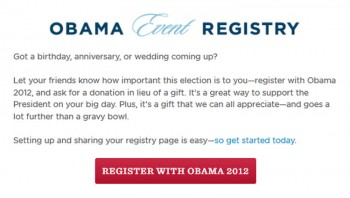 Desperate & Pathetic! Obama Campaign Wants Your Wedding & B-Day Gifts