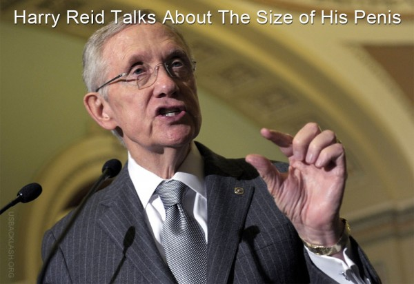 Harry Reid Talks About The Size Of His Penis