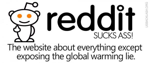 Useless Liberal Eyesore Reddit Supports Liberal Global Warming Lie - Blocks Global Warming Skeptics