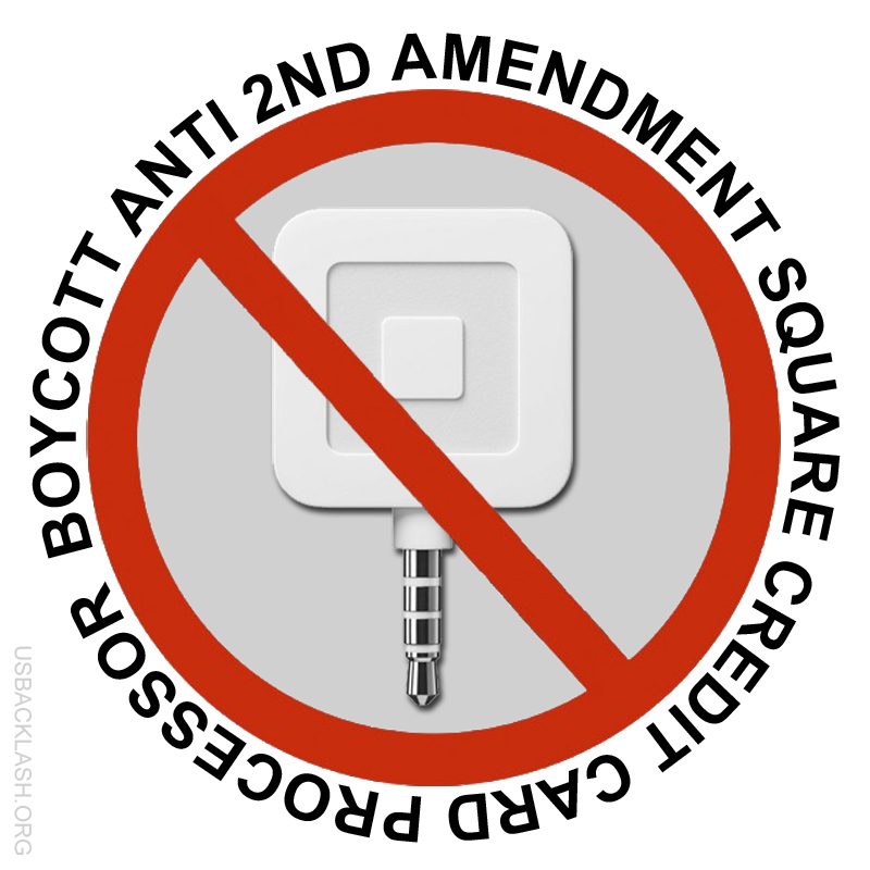 "Boycott Square Credit-Card Processor for Participating in Obama's ""Operation Choke Point"" Back-Door Anti Gun Scheme"