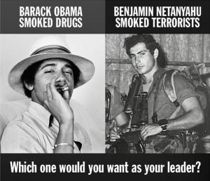 Obama Smoked Dope Netanyahu Smoked Terrorists
