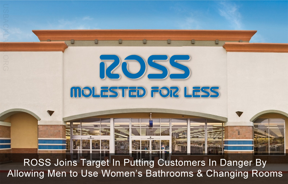 Merveilleux Ross Stores, Inc. Joins Target In Endangering Customers With Obamau0027s  Dangerous Trans Bathroom Policy