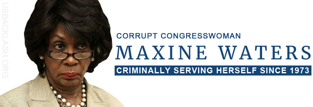 Criminally Corrupt Democrat Maxine Waters To Pay Daughter ANOTHER $108,000 Sending Mailings