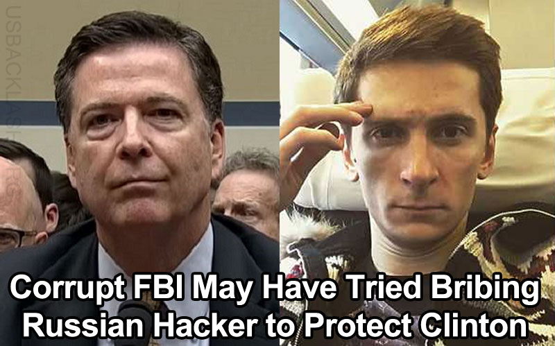 Russian Hacker Claims Corrupt FBI Tried Bribing Him Into Taking Blame For Clinton Illegal Email Scandal