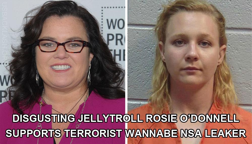 Disgusting Libtard Jellytroll Rosie O'Donnell Supports America-Hating Terrorist Wannabe NSA Leaker