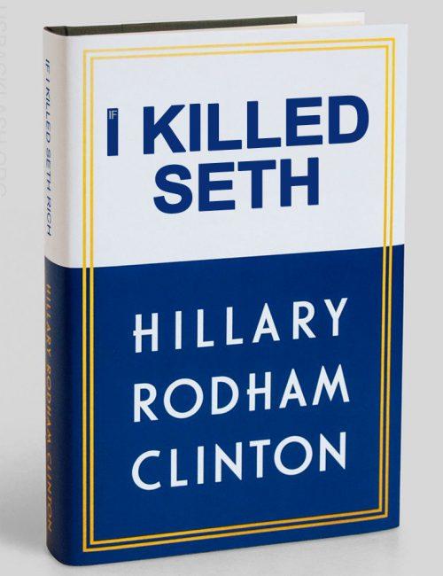 Hillary-Clinton-Book-Spoof-I-Killed-Seth-Rich