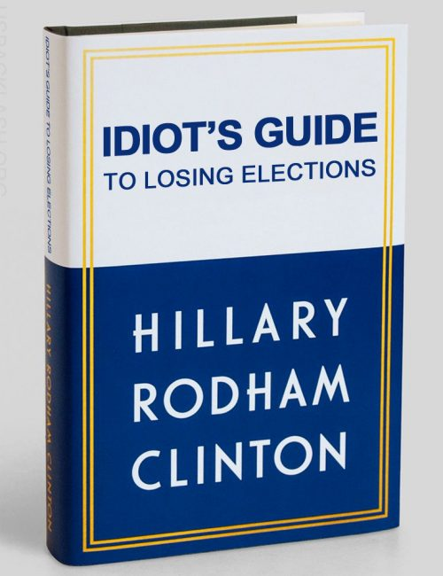 Hillary-Clinton-Book-Spoof-Idiots-Guide-To-Losing-Elections