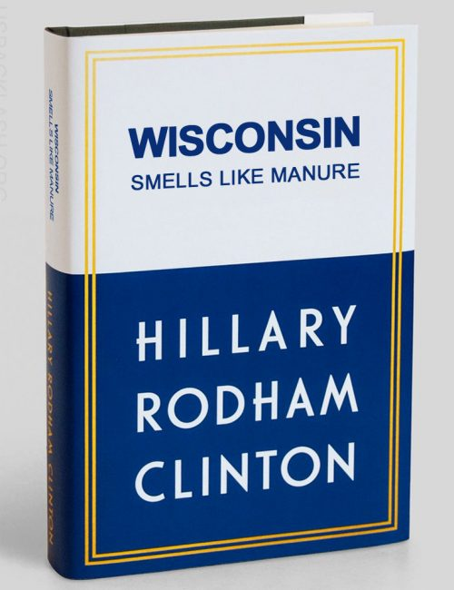 Hillary-Clinton-Book-Spoof-Wisconsin-Smells-Like-Manure
