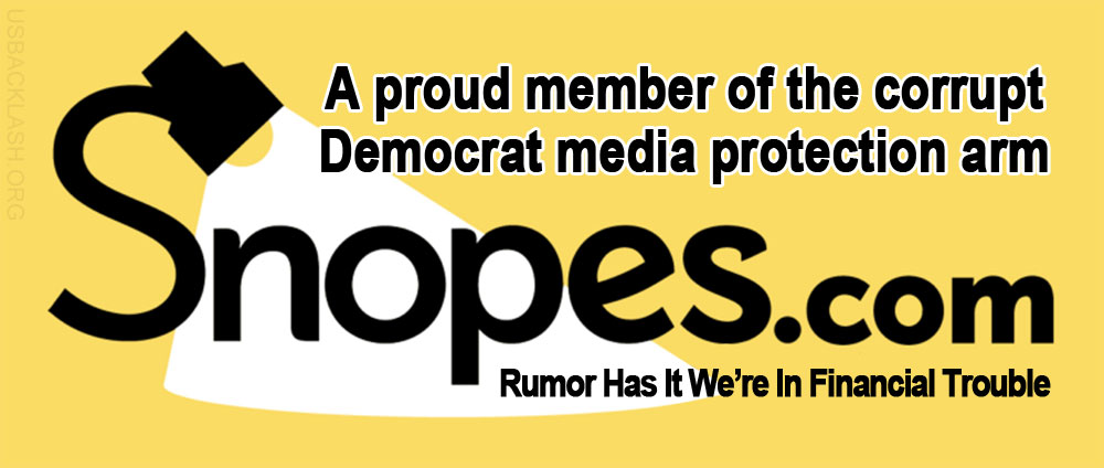 "Shitty Libtard Biased ""Fact Checking Website"" Snopes Seems to Be About to Go Under - Begs For Money"