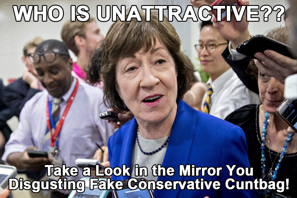 Fake GOP Cuntbag Susan Collins Forgot She's Fucking Disgusting Looking - Busted on Hot Mike Attacking Fellow GOP Rep as 'Unattractive""