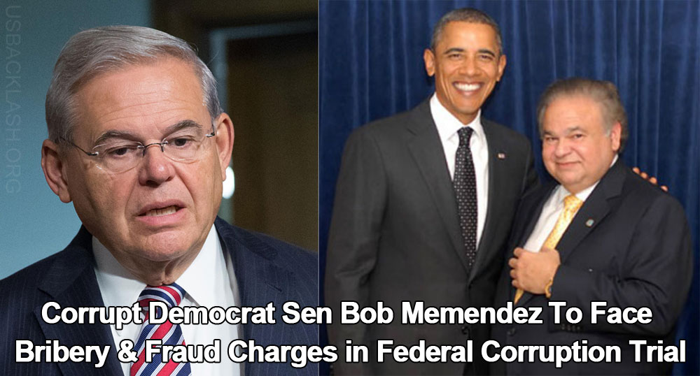 Criminal Democrat Senator Bob Menendez To Face Bribery & Fraud Charges in Federal Corruption Trial