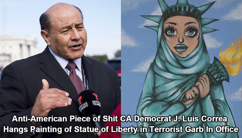 Terrorist-Loving Anti-American CA Democrat Luis Correa Hangs Statue of Liberty Painting In Office Wearing Terrorist Hijab