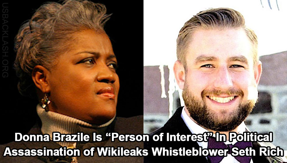 Corrupt Democrat Skank Donna Brazile Is 'Person of Interest' In Assassination of Wikileaks Whistleblower Seth Rich