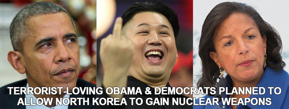Terrorist Loving Obama Administration Purposefully Planned On Allowing North Korea To Produce Nuclear Weapons