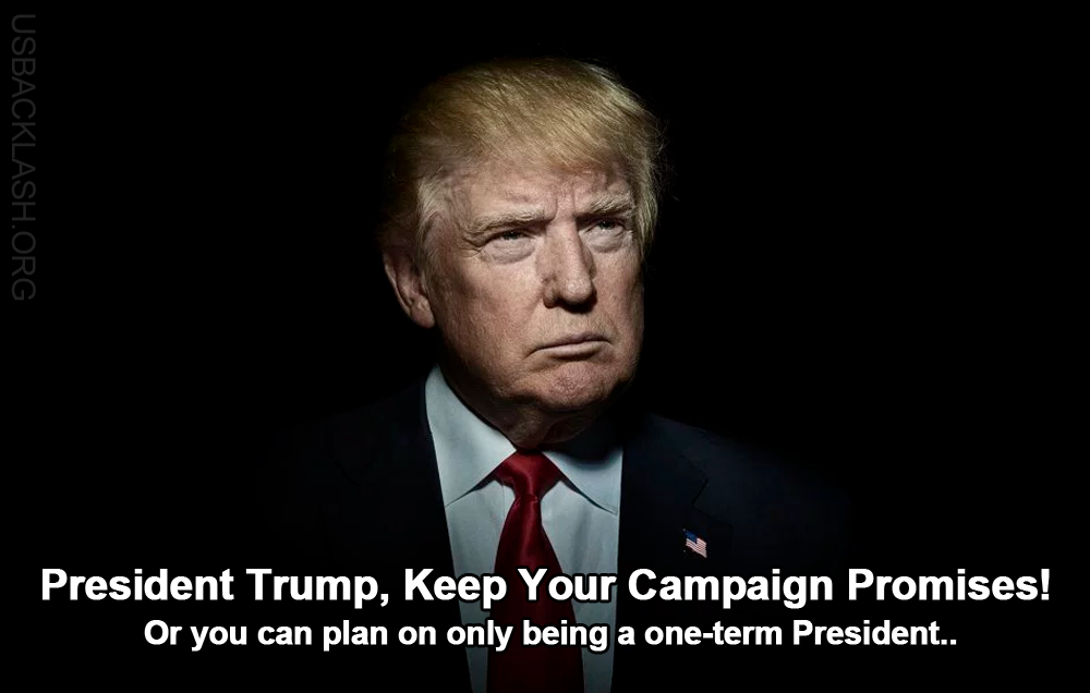 Donald Trump Will Be One-Term President If Promises Are Not Kept to Conservative Voters!