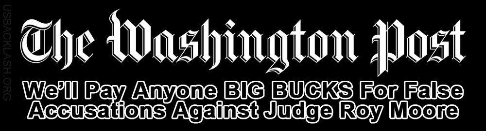 Report Says Washington Post Allegedly Bribed Women With Big Money To Falsely Accuse Judge Moore
