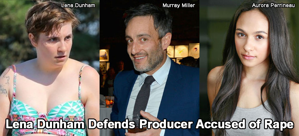 Disgusting Skank Lena Dunham Defends Producer Murray Miller Accused of Raping 17 Yr Old Actress
