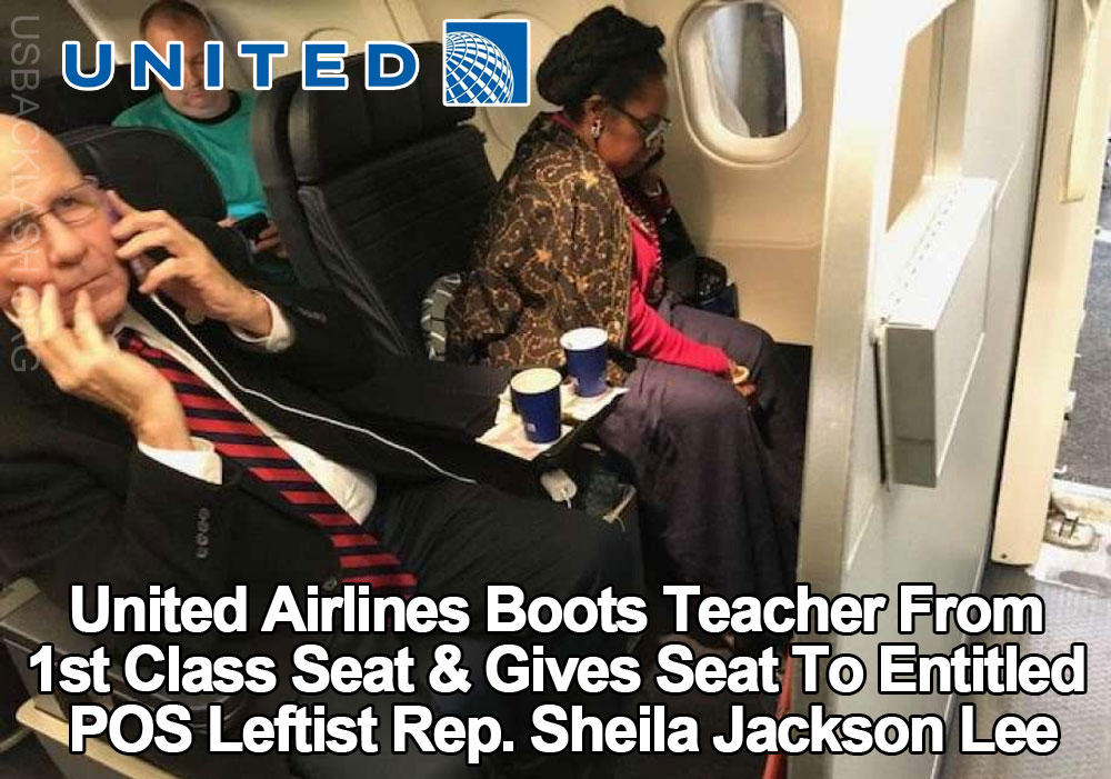 Shitty United Airlines Gives Teacher's 1st Class Seat To Corrupt Leftist Democrat Lawmaker Sheila Jackson Lee