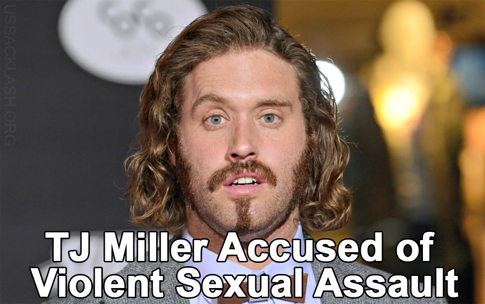 Anti Trump Loser TJ Miller Accused of Violence & Sexual Assault Against Woman - Allegedly Punched In Face