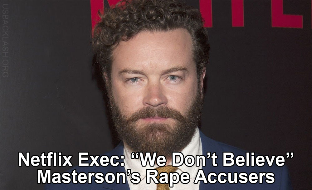 """Netflix Executive Andy Yeatman Tells 1 of Danny Masterson's 4 Alleged Rape Victims""""We Don't Believe"""" Rape Accusations"""