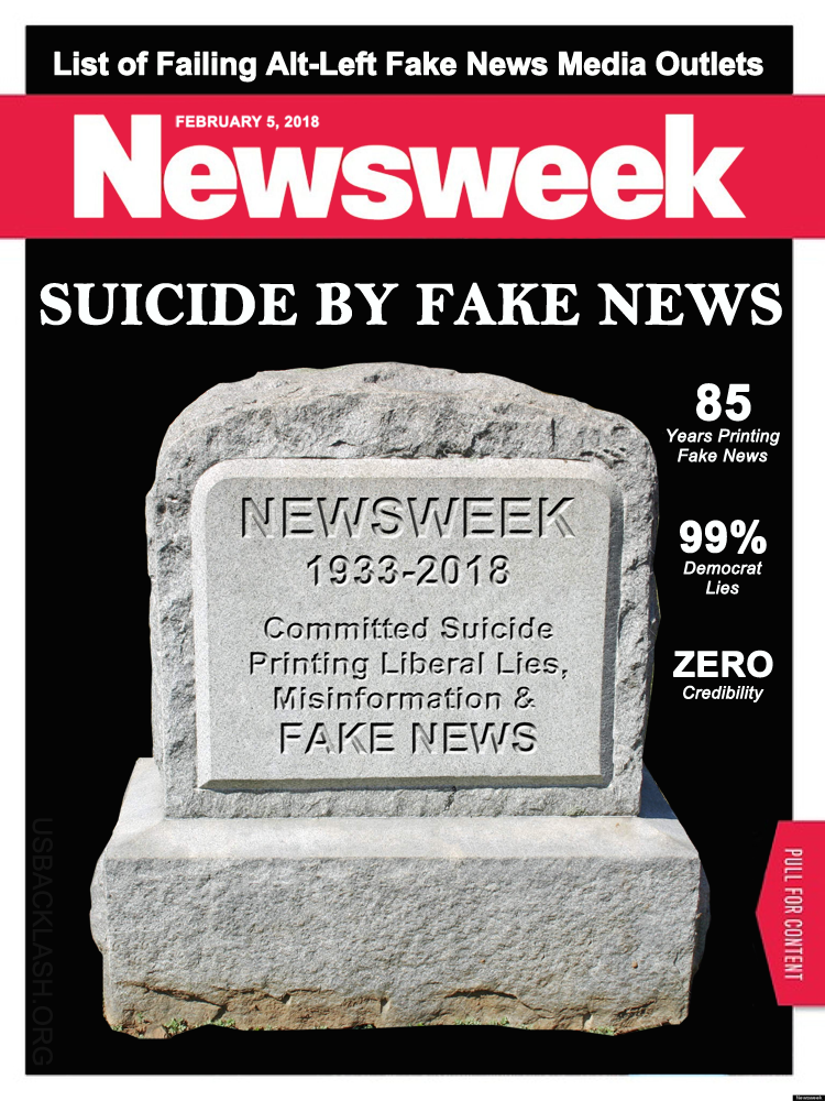 Corrupt Alt-Left Newsweek May Be All But Dead - Committed Suicide By Pushing Democrat Fake News & Lies