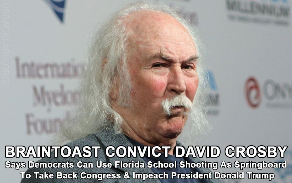 Braintoast Convict Loser David Crosby Displays Classic Unhinged Libtard Trump Derangement Syndrome