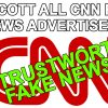 Conservatives Need To Immediately & Completely Boycott All CNN Fake News Advertisers