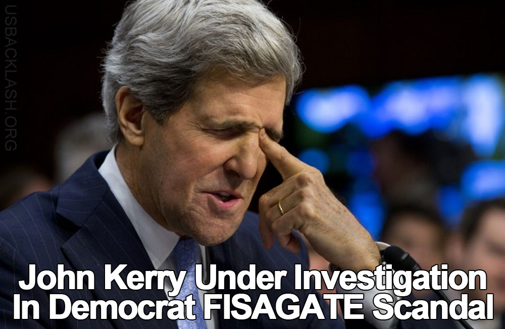 House Select Committee on Intelligence Now Investigating John Kerry's Role in Democrat / FBI FISAGATE Scandal & Coverup