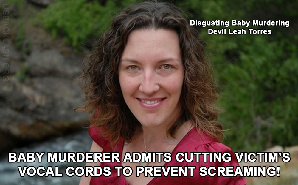 """Baby Murdering """"Doctor"""" Leah Torres Admits Cutting The Baby's Vocal Cord So The Baby Can't Scream In Pain While Being Killed"""