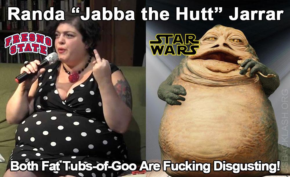 "Fresno State MUST Immediately Fire Racist Lard-Ass Professor Randa ""Jabba the Hutt"" Jarrar"