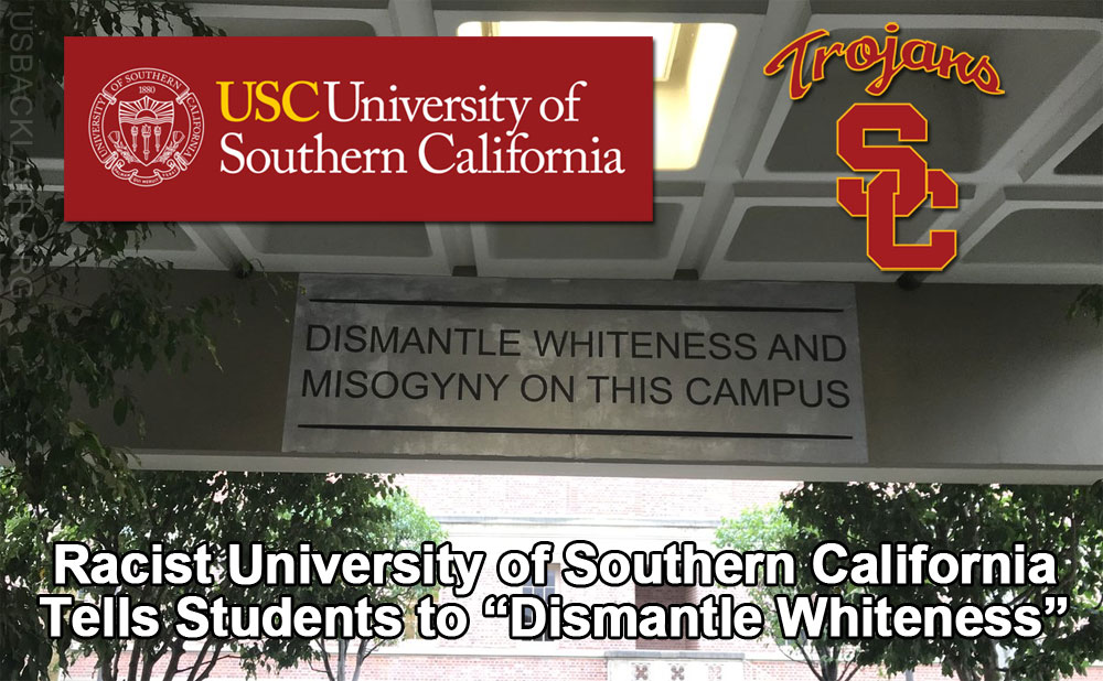 """Horribly Racist Leftist-Run University of Southern California Tells Students to """"Dismantle Whiteness"""""""